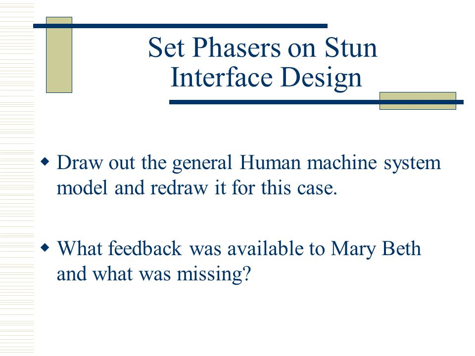 Set Phasers on Stun Interface Design