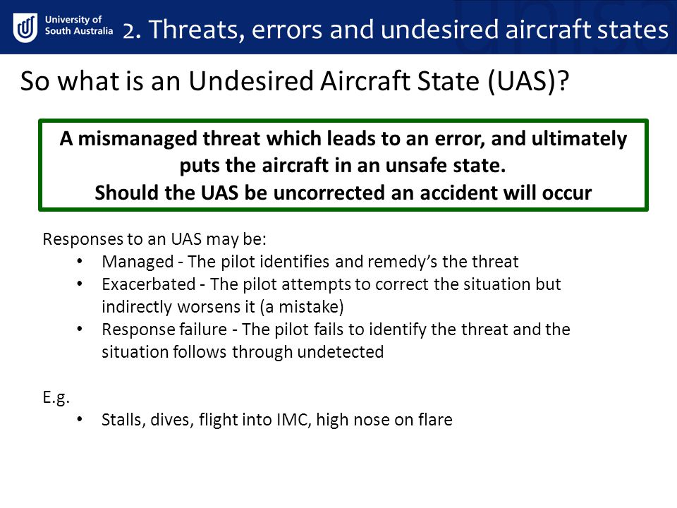 Should the UAS be uncorrected an accident will occur