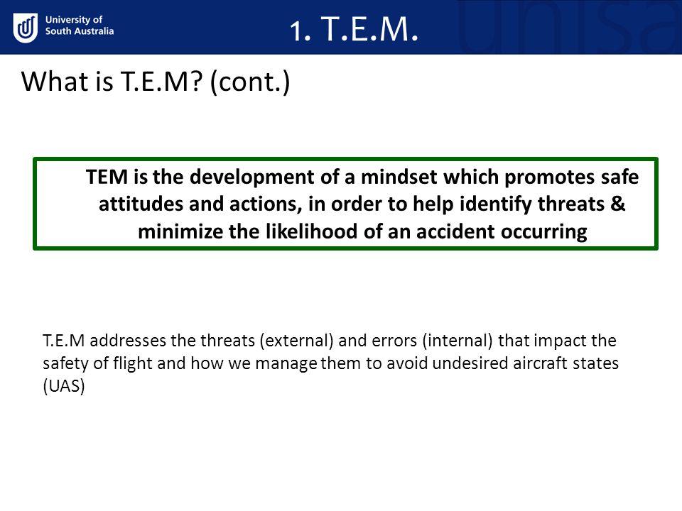1. T.E.M. What is T.E.M (cont.)