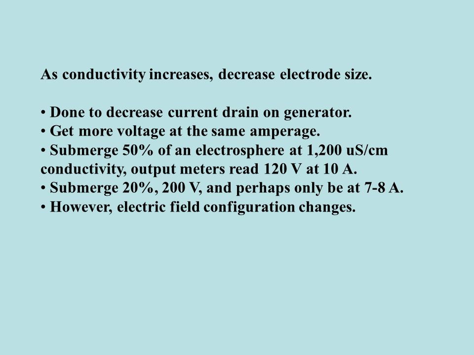 As conductivity increases, decrease electrode size.