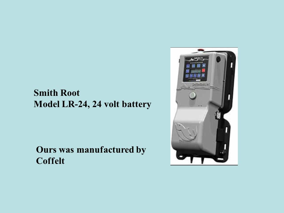 Smith Root Model LR-24, 24 volt battery Ours was manufactured by Coffelt
