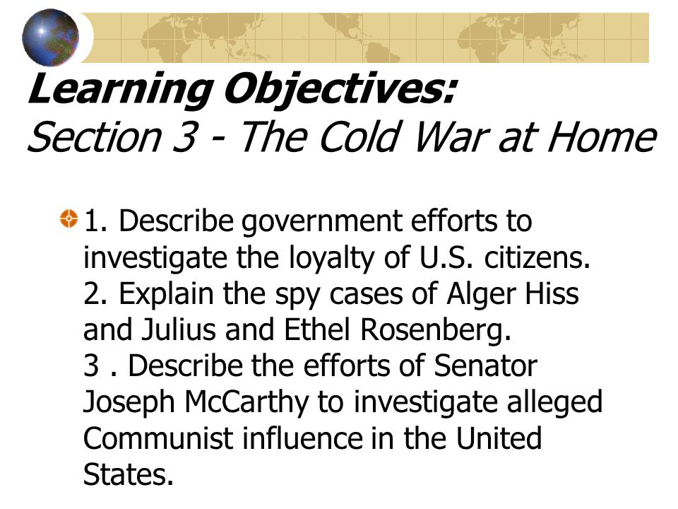 Learning Objectives: Section 3 - The Cold War at Home