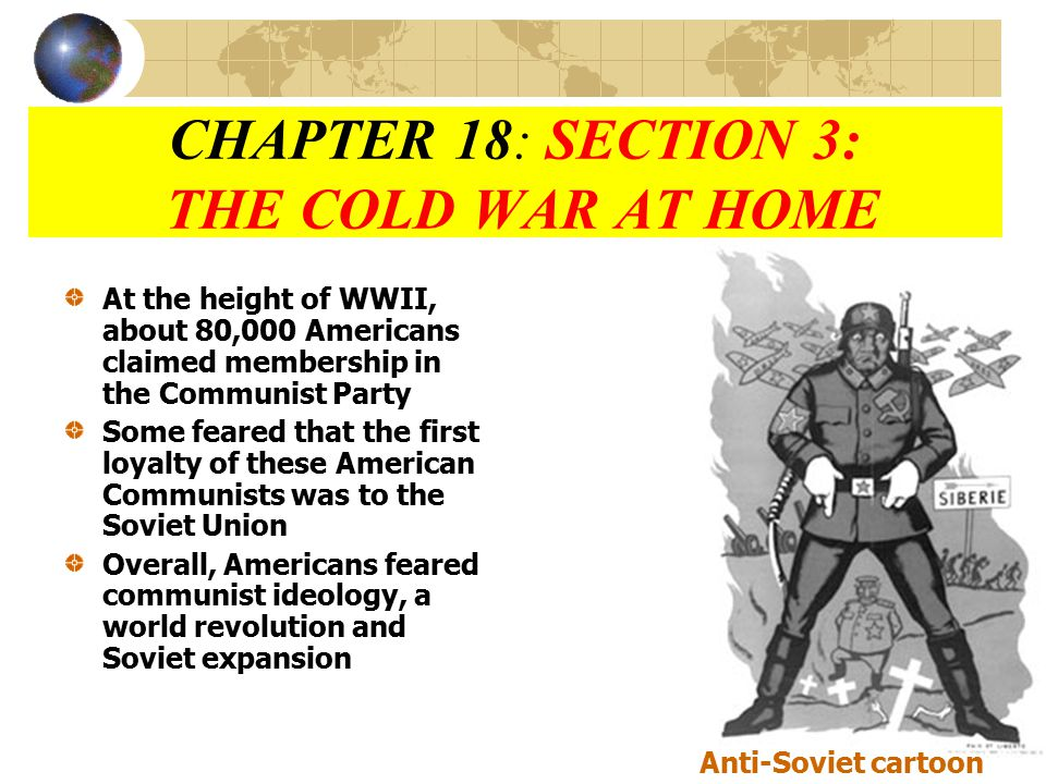 CHAPTER 18: SECTION 3: THE COLD WAR AT HOME