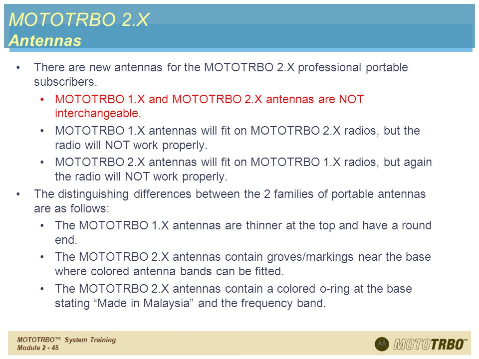 MOTOTRBO 2.X Antennas There are new antennas for the MOTOTRBO 2.X professional portable subscribers.