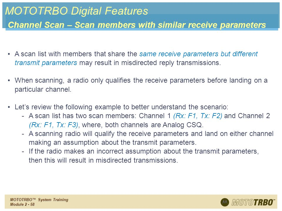 MOTOTRBO Digital Features Channel Scan – Scan members with similar receive parameters
