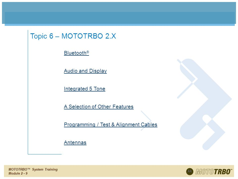 Topic 6 – MOTOTRBO 2.X Bluetooth® Audio and Display Integrated 5 Tone