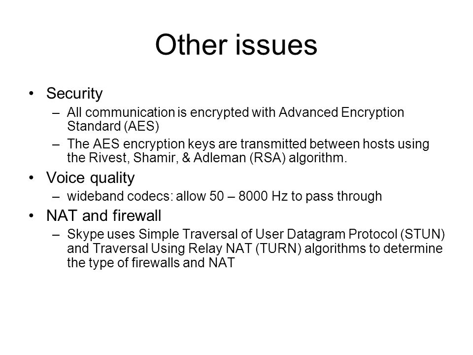 Other issues Security Voice quality NAT and firewall