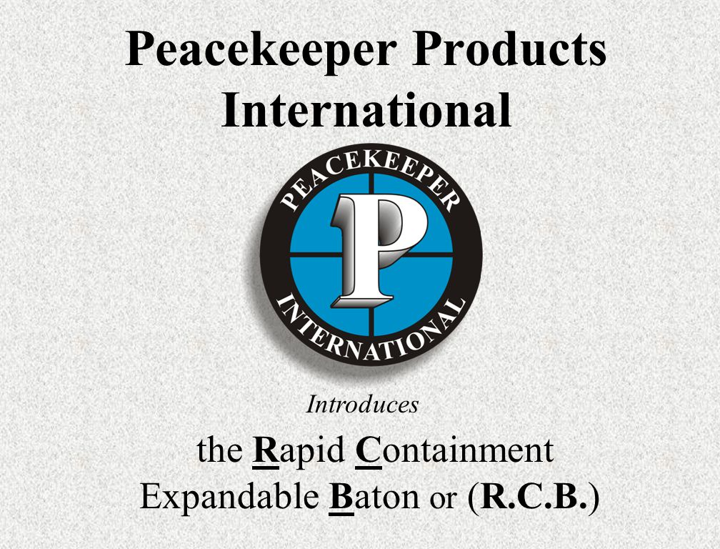 the Rapid Containment Expandable Baton or (R.C.B.)
