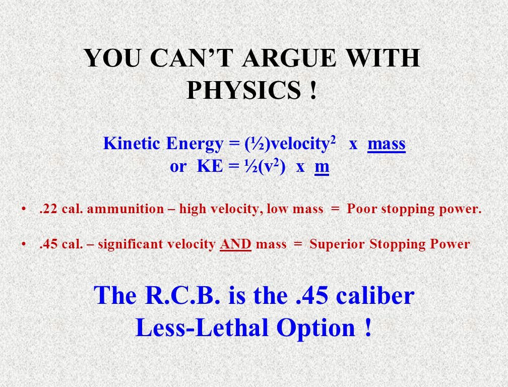 YOU CAN'T ARGUE WITH PHYSICS !