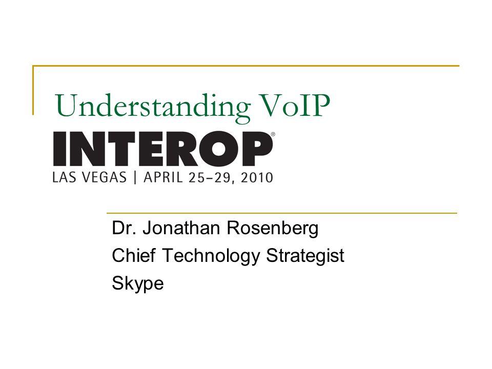 Dr. Jonathan Rosenberg Chief Technology Strategist Skype