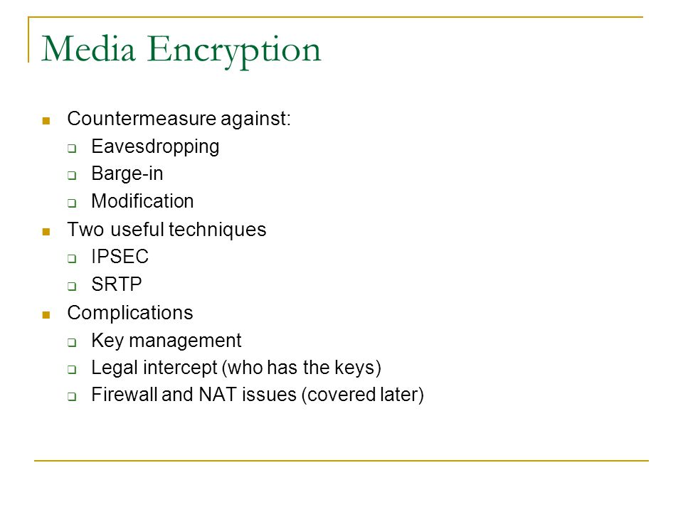 Media Encryption Countermeasure against: Two useful techniques