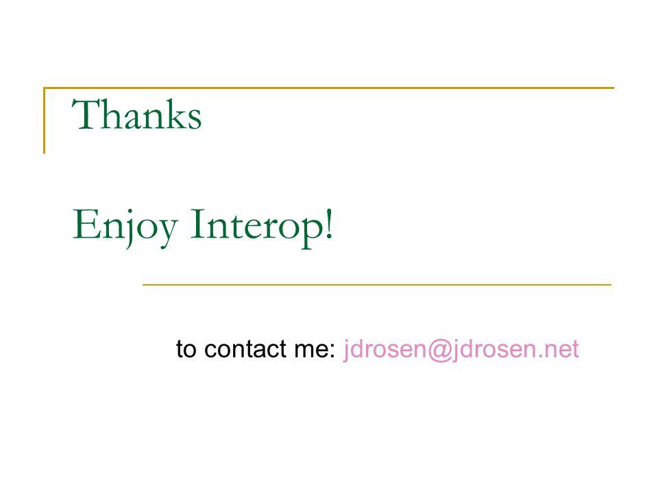 to contact me: jdrosen@jdrosen.net