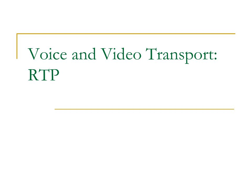 Voice and Video Transport: RTP