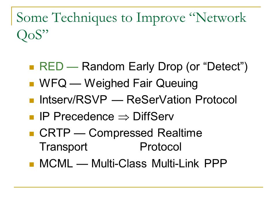 Some Techniques to Improve Network QoS