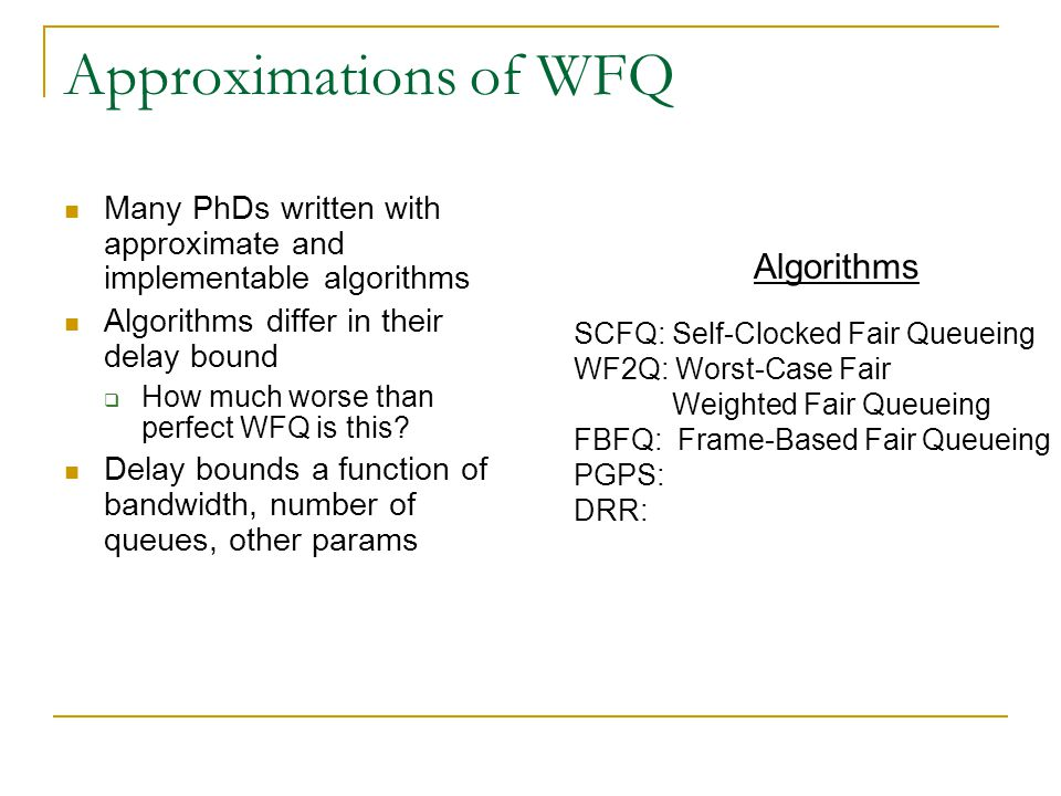 Approximations of WFQ Algorithms