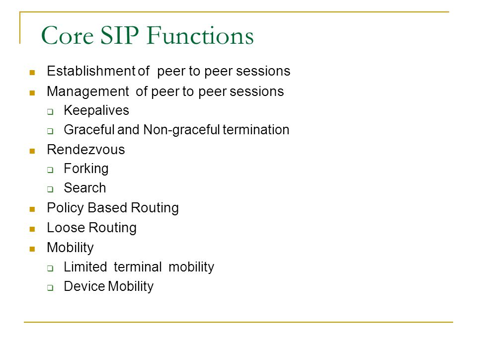 Core SIP Functions Establishment of peer to peer sessions