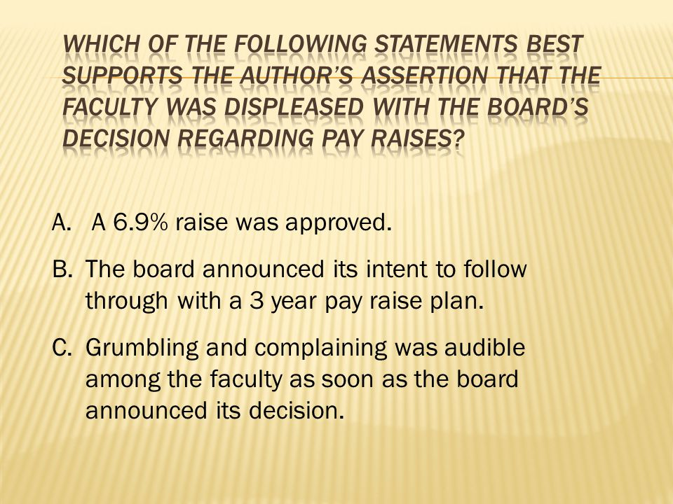 Which of the following statements best supports the author's assertion that the faculty was displeased with the board's decision regarding pay raises