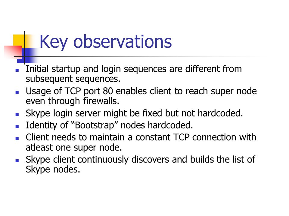 Key observations Initial startup and login sequences are different from subsequent sequences.