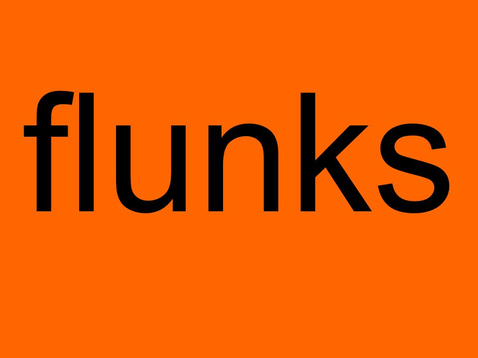 flunks
