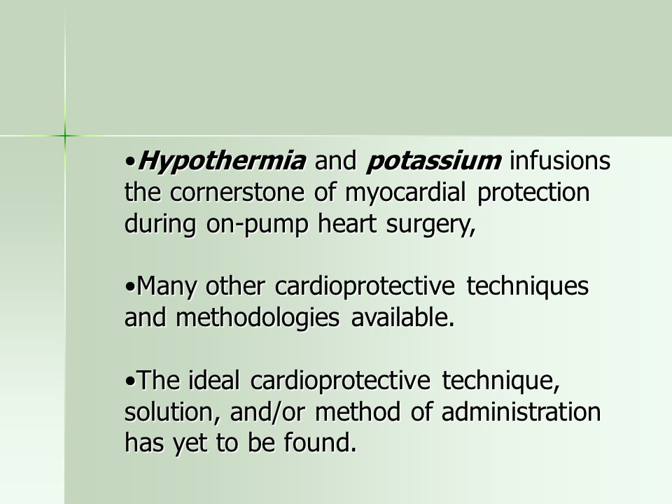 Hypothermia and potassium infusions the cornerstone of myocardial protection during on-pump heart surgery,