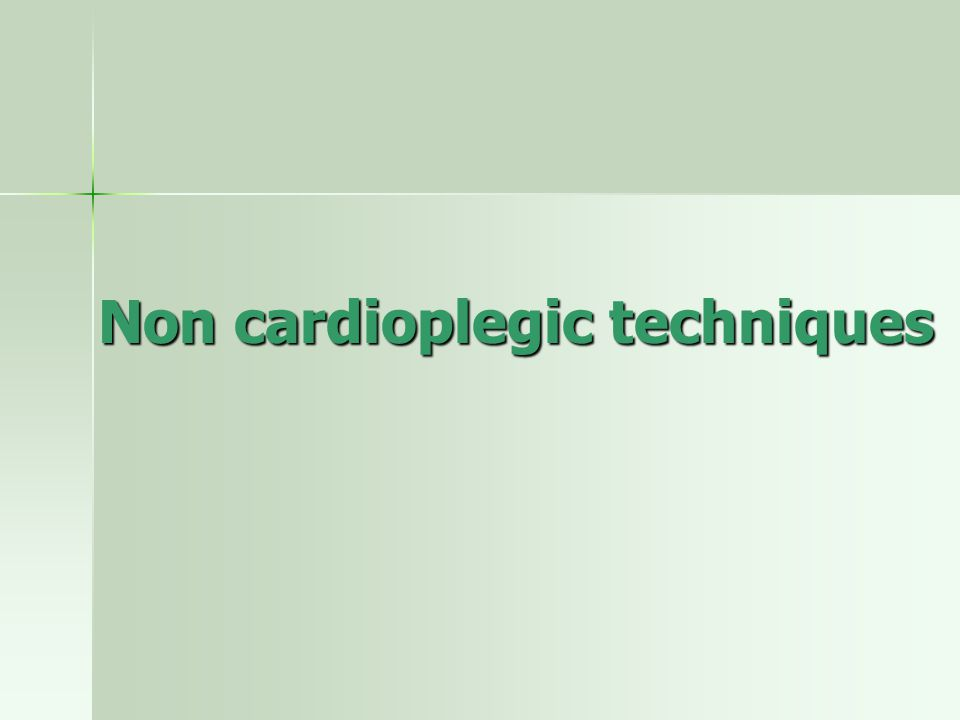 Non cardioplegic techniques