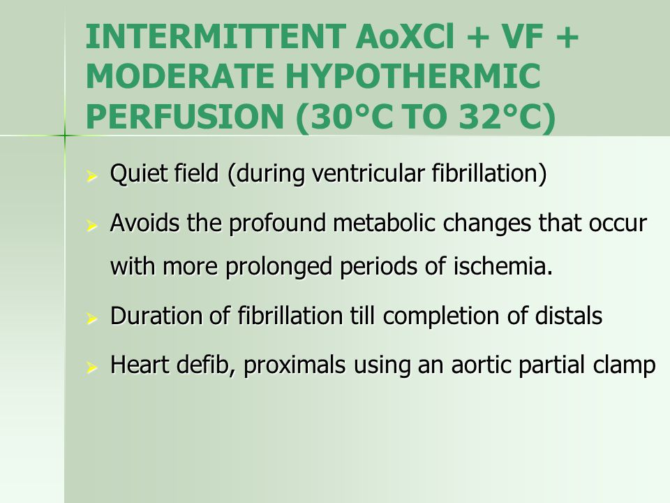 INTERMITTENT AoXCl + VF + MODERATE HYPOTHERMIC PERFUSION (30°C TO 32°C)