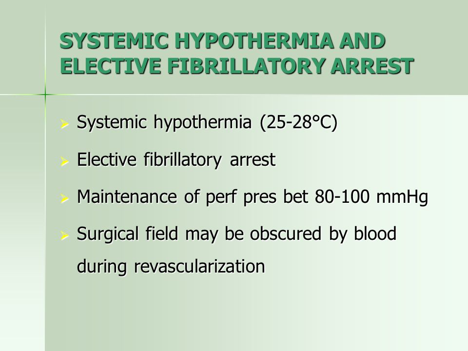 SYSTEMIC HYPOTHERMIA AND ELECTIVE FIBRILLATORY ARREST