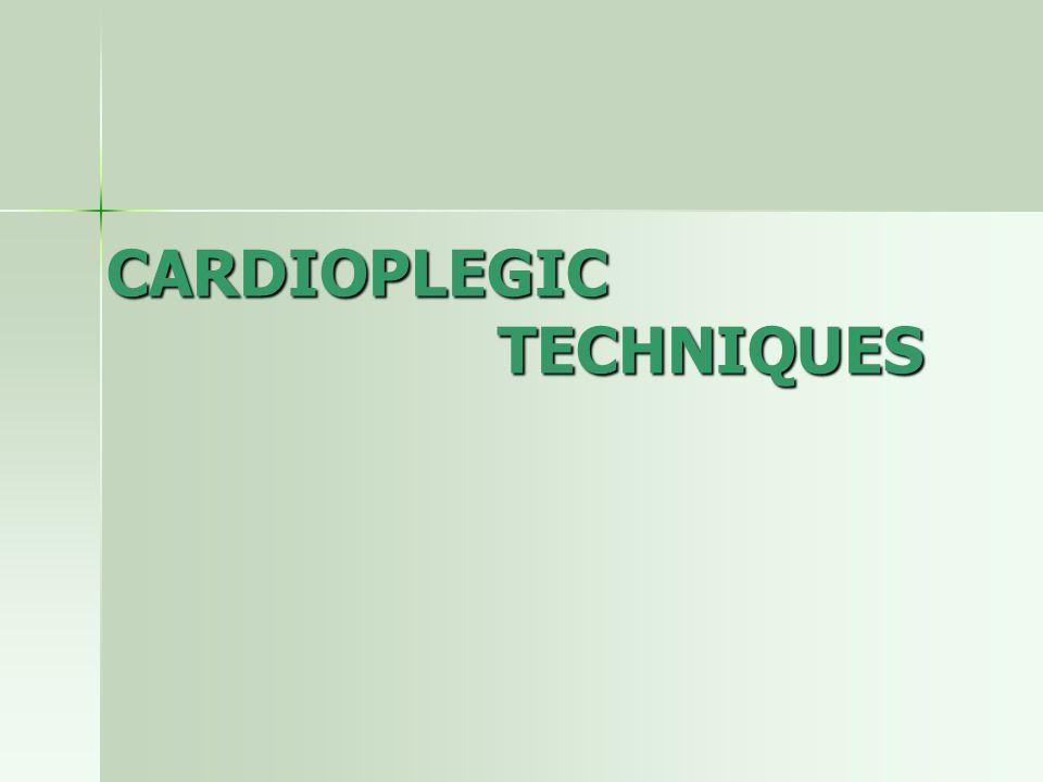CARDIOPLEGIC TECHNIQUES