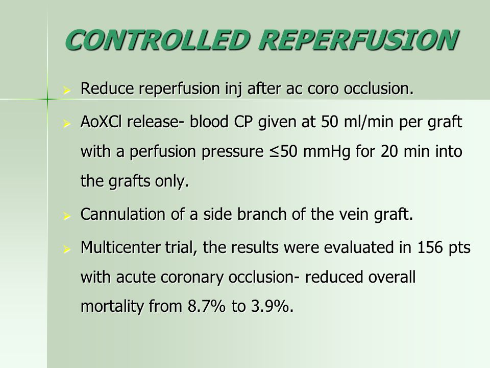CONTROLLED REPERFUSION