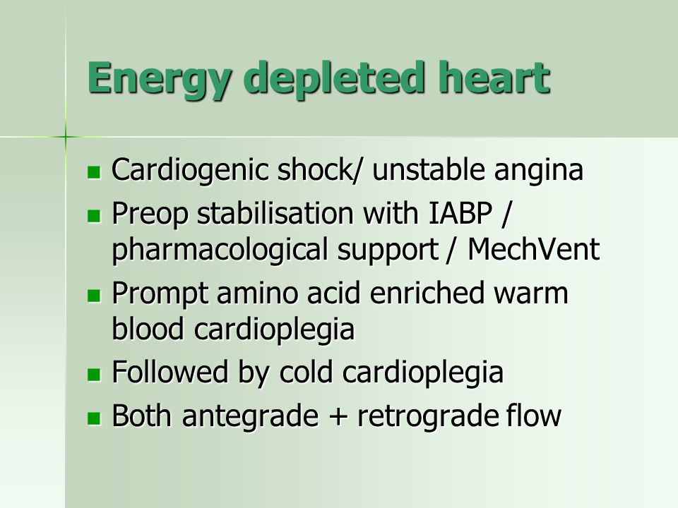 Energy depleted heart Cardiogenic shock/ unstable angina