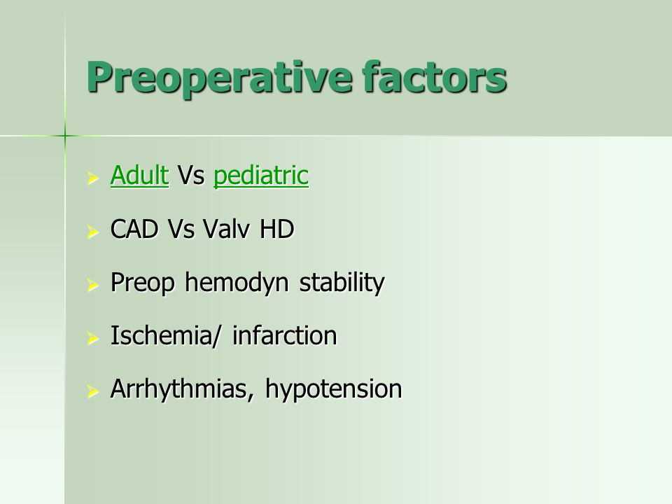 Preoperative factors Adult Vs pediatric CAD Vs Valv HD