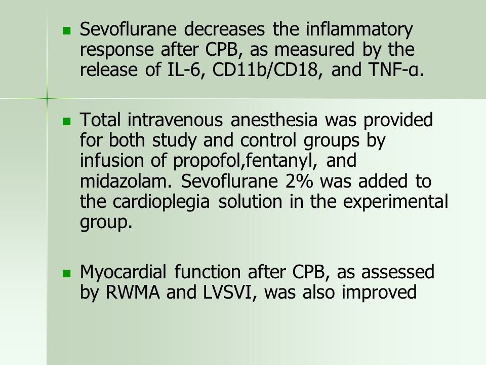 Sevoflurane decreases the inflammatory response after CPB, as measured by the release of IL-6, CD11b/CD18, and TNF-α.