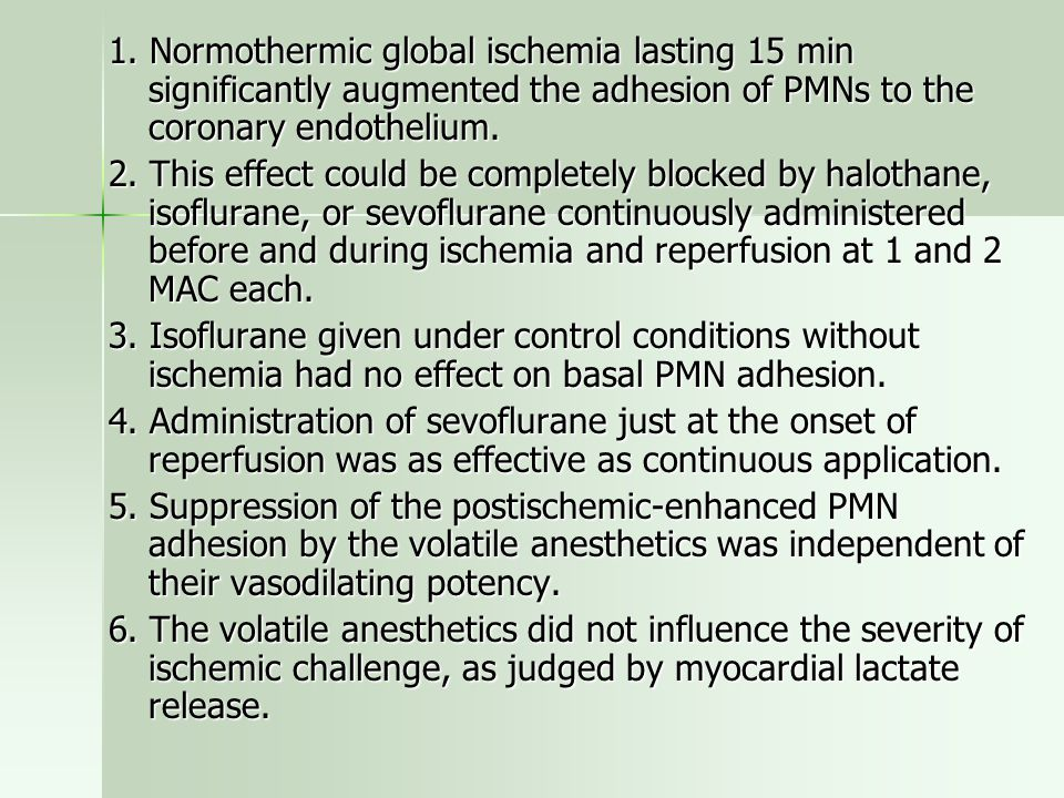 1. Normothermic global ischemia lasting 15 min significantly augmented the adhesion of PMNs to the coronary endothelium.