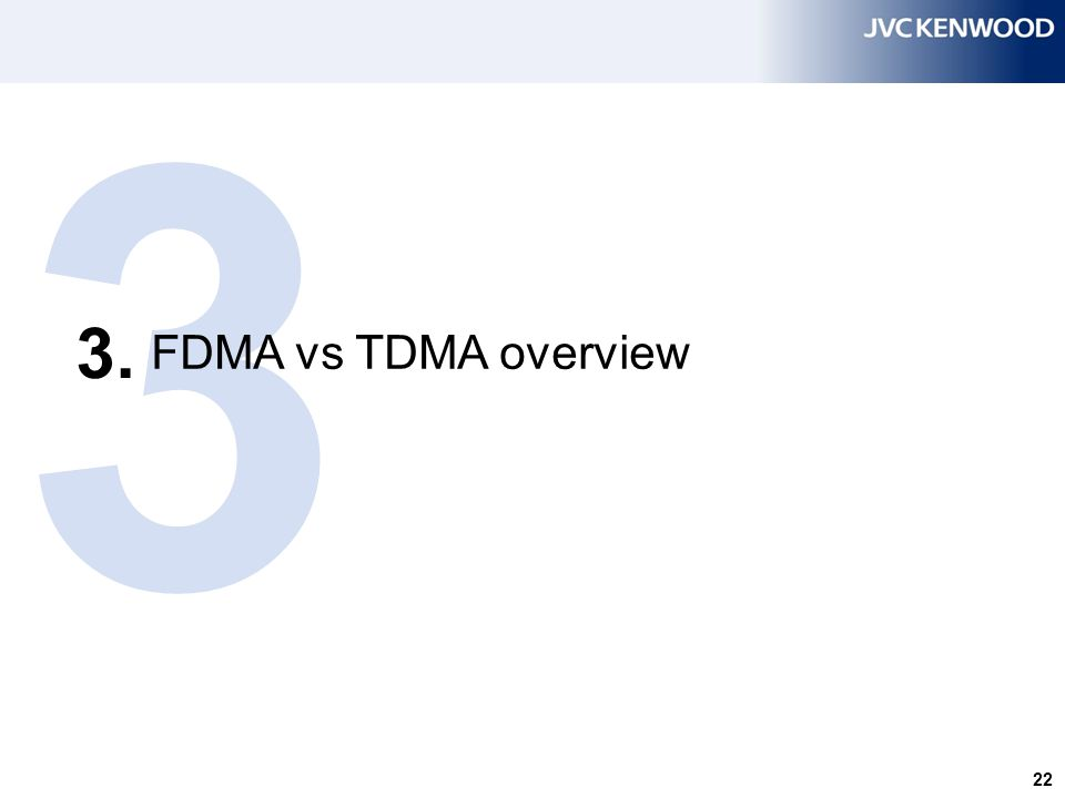 FDMA and TDMA FDMA - TDMA FDMA (Frequency Division Multiple Access)