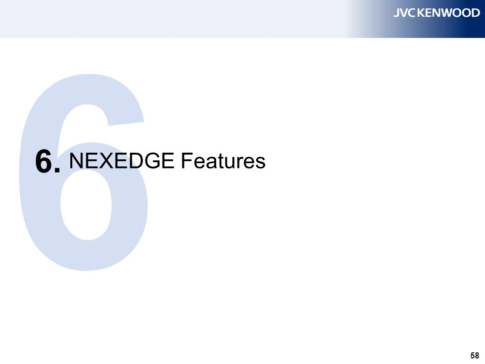 NEXEDGE – Conventional Features