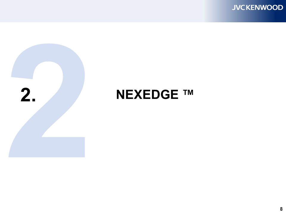 NEXEDGE - NXDN Is a trademark name of KENWOOD Corporation and ICOM Incorporated.