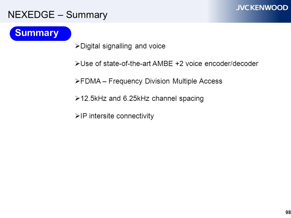 NEXEDGE – Summary Summary Fully Digital Available in VHF and UHF