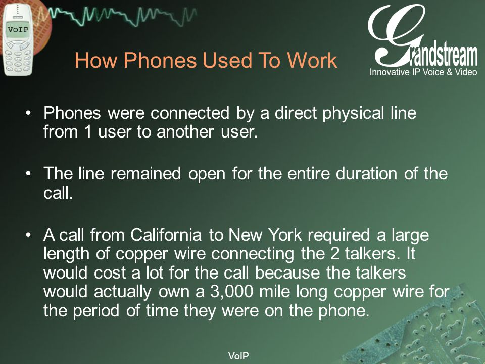 How Phones Used To Work Phones were connected by a direct physical line from 1 user to another user.