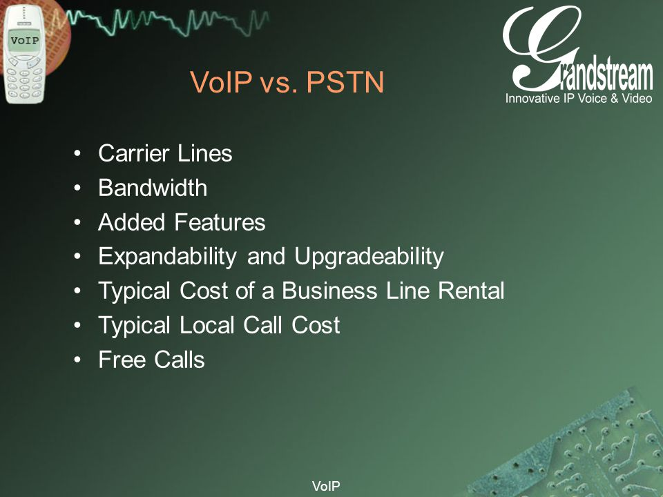VoIP vs. PSTN Carrier Lines Bandwidth Added Features