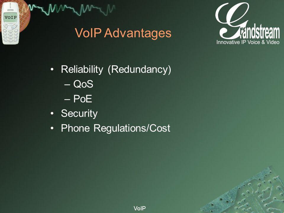 VoIP Advantages Reliability (Redundancy) QoS PoE Security