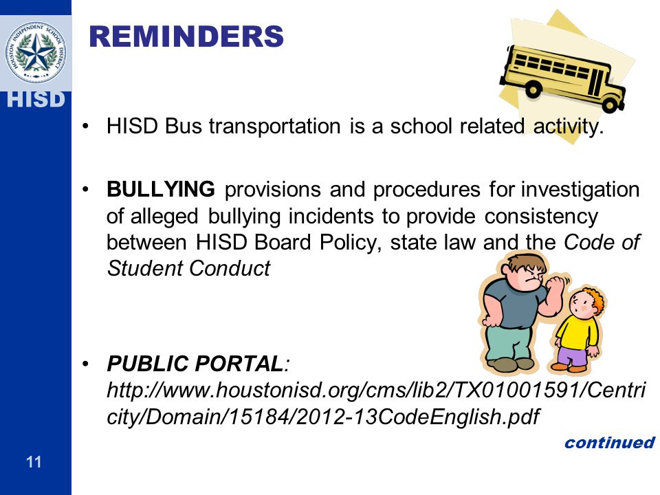 REMINDERS HISD Bus transportation is a school related activity.