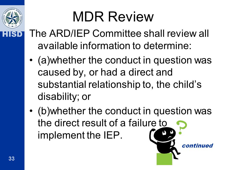 MDR Review The ARD/IEP Committee shall review all available information to determine: