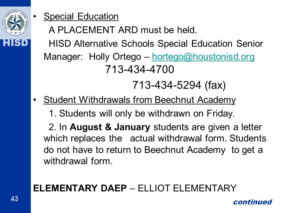 713-434-5294 (fax) Special Education A PLACEMENT ARD must be held.