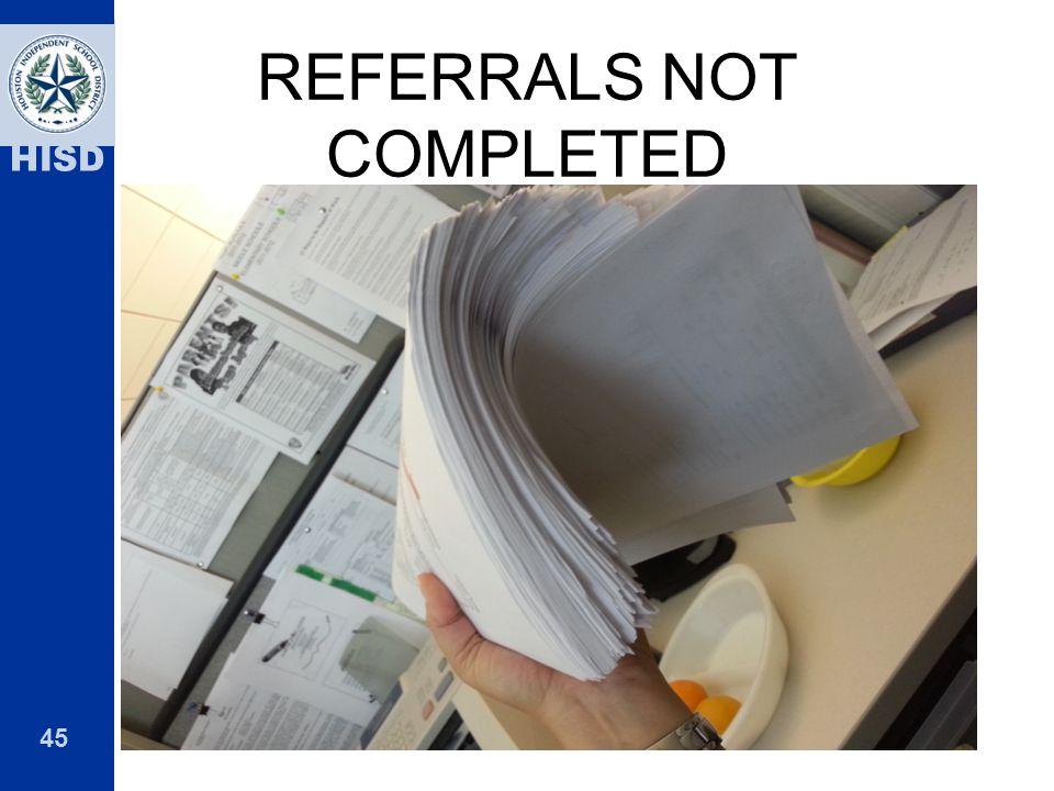 REFERRALS NOT COMPLETED
