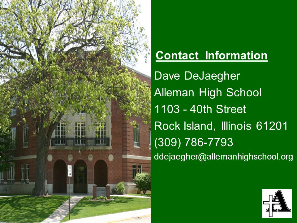 Contact Information Dave DeJaegher. Alleman High School. 1103 - 40th Street. Rock Island, Illinois 61201.