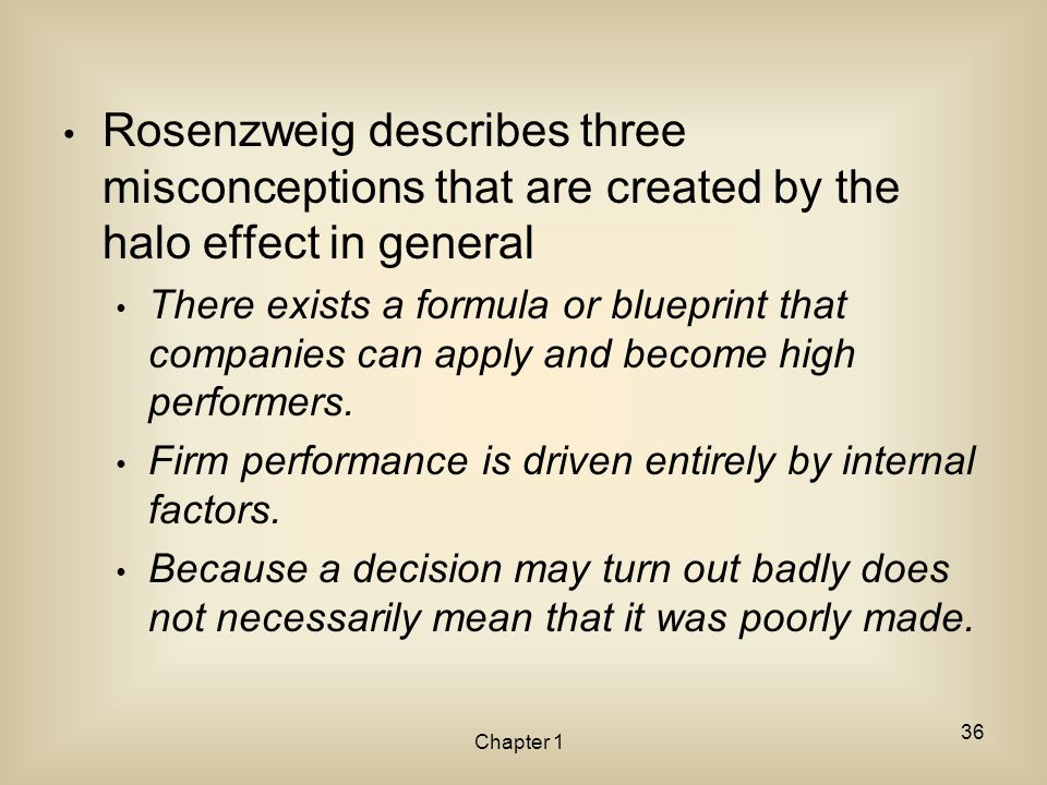 Rosenzweig describes three misconceptions that are created by the halo effect in general