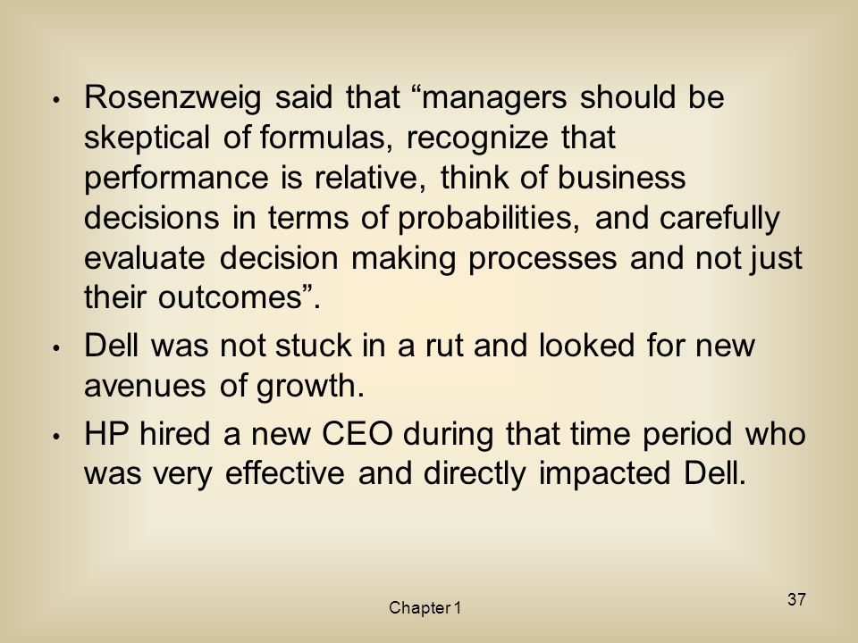 Dell was not stuck in a rut and looked for new avenues of growth.