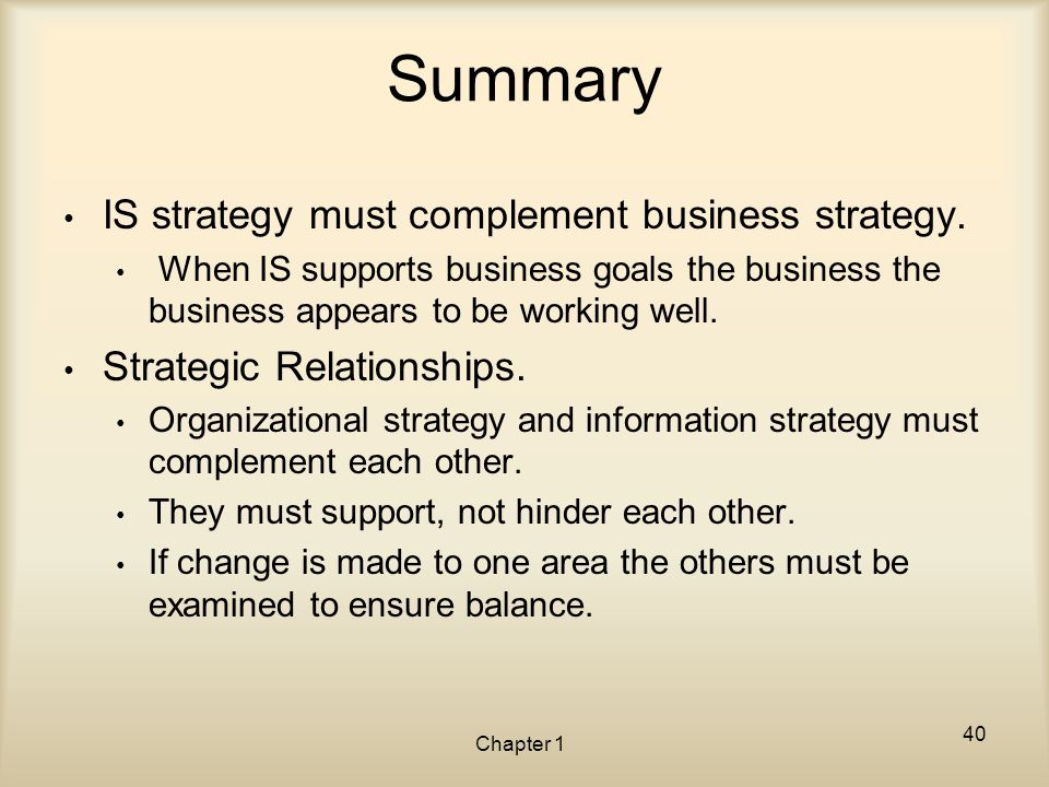 Summary IS strategy must complement business strategy.