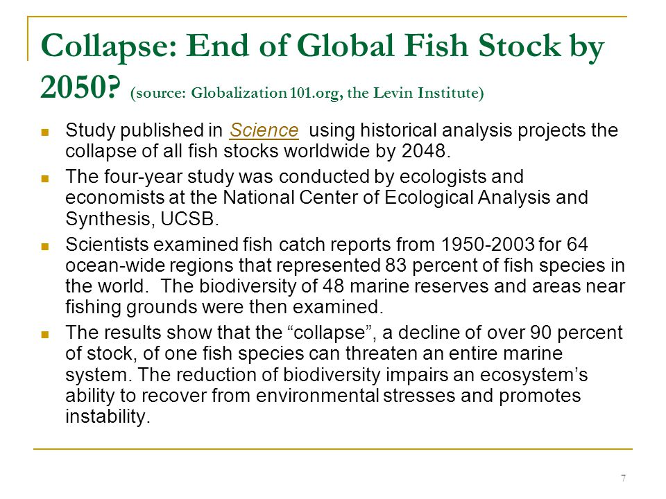 Collapse: End of Global Fish Stock by 2050. (source: Globalization 101