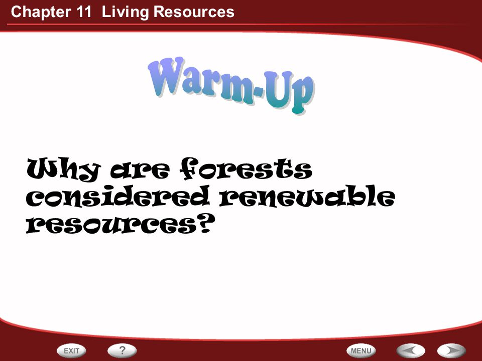 Why are forests considered renewable resources